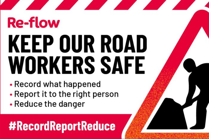 Re-flow | Re-flow launch #RecordReportReduce campaign to combat dangers faced by road workers