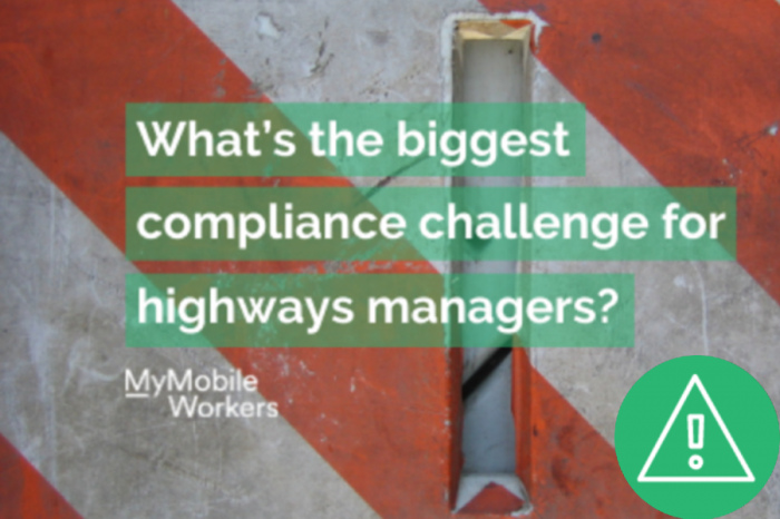 MyMobileWorkers | What's the biggest compliance challenge for highways managers?